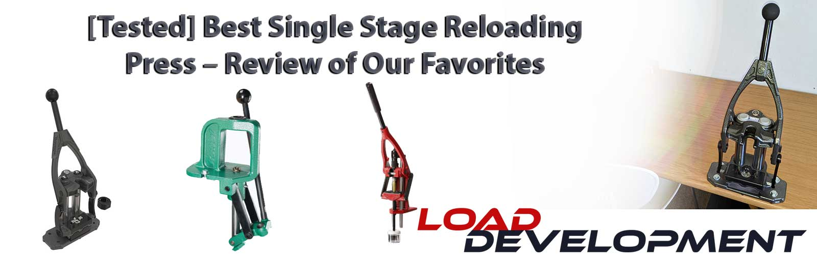 Best Reloading Press for Accuracy – 2021